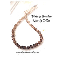 Vintage Smokey Quartz Collar necklace.  Lies close to the neck.  Only one.  Great for women, teens, friends. Stylish layering trend
