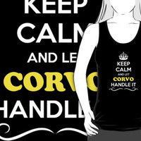 Keep Calm and Let CORVO Handle it by gradyhardy