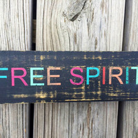Wood Sign, Free Spirit, Boho Gypsy Quote Sign