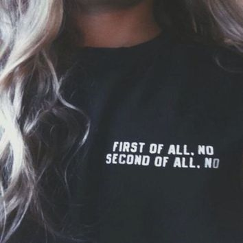 2017 New Fashion Harajuku T-shirts Women First Of All No Second Of  All No Print O-Neck Btn Punk T Shirt For Female Top