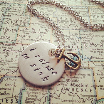 I Refuse To Sink  Hand Stamped Necklace by SeizeTheNight on Etsy