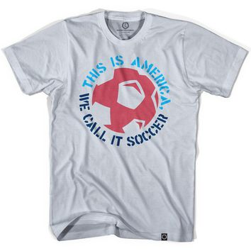 We Call It Soccer T-shirt