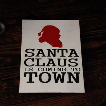 Christmas Sign, Christmas Decor,  Santa Claus is coming to town