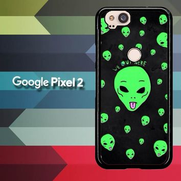 Alien We Out Here X4148 Google Pixel 2 Case