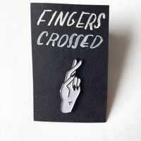 PRE-ORDER! Fingers Crossed Pin