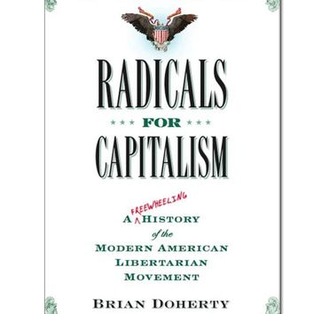Radicals for Capitalism Paperback Book