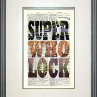 SuperWhoLock Fandom Print by Papyrusaurus, print on book page, Supernatural, Doctor Who, Sherlock, typography, geekery, nerd gifts