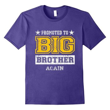 Promoted To Big Brother Again t shirt