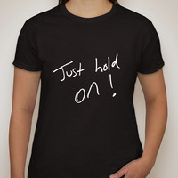 """Louis Tomlinson Handwriting """"Just Hold On"""" T-Shirt"""