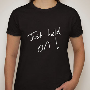 "Louis Tomlinson Handwriting ""Just Hold On"" T-Shirt"