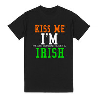 KISS ME I'M SURE SOMEONE NEARBY IS IRISH