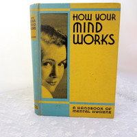 "Hardcover Book Titled ""How Your Mind Works"" Handbook Of Mental Hygiene 1940 By Gynne Dalrymple Pacific Press Publishing Assn Item 2377F"