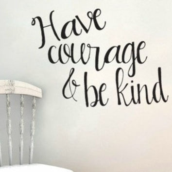Have Courage and Be Kind Script Cinderella Wall Decal Sticker
