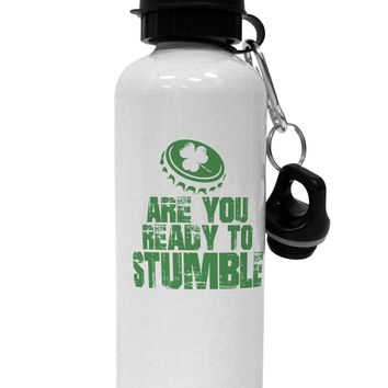 Are You Ready To Stumble Funny Aluminum 600ml Water Bottle by TooLoud