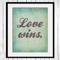 Love Wins - 11x14 typography wall art, Typography poster, childrens art, nursery art, Momastery