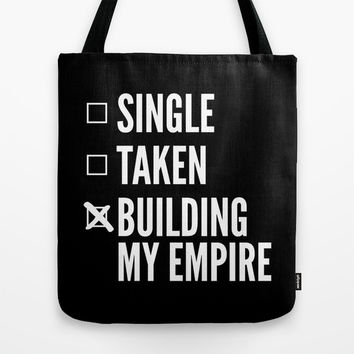 SINGLE TAKEN BUILDING MY EMPIRE (Black & White) Tote Bag by CreativeAngel