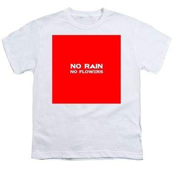 No Rain No Flowers - Life Inspirational Quote 3 - Youth T-Shirt