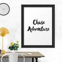 Typography Poster, Chase Adventure, Black And White Printable Art, Home Decor, Nursery Decor, Motivational Poster, Travel Decor