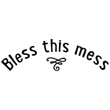 Bless this mess decorative wall decal. Wall Decal Words Quote Sticker  WW3030