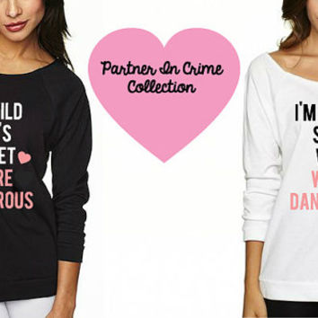 I'm Wild She's Sweet We're Dangerous. BFF Light Sweatshirt. With Hearts. 2 Pack Set! Made In The USA!