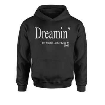 Dreamin Martin Luther King Quote  Youth-Sized Hoodie