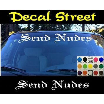 Send Nudes Windshield Visor Die Cut Vinyl Decal Sticker Diesel Old English Lettering