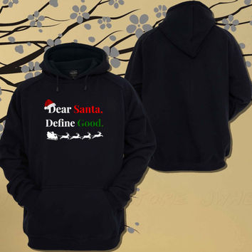 Dear Santa define good Christmas American Apparel fitted tee Hoodie.Sweater.Jumper - Size Unisex Hoodie - For Women,Men