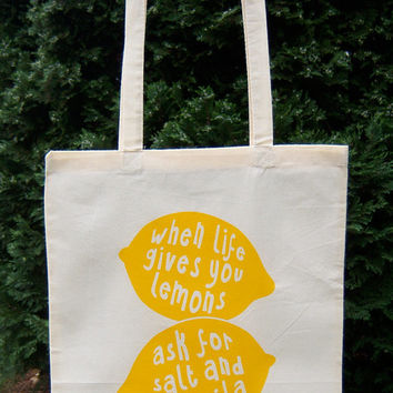 """Eco Friendly Screen Printed Tote Bag Natural Cotton, Organic and Fair Trade: """"When life gives you lemons, ask for salt and tequila"""""""