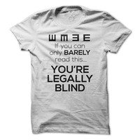 YOU MAY BE LEGALLY BLIND!