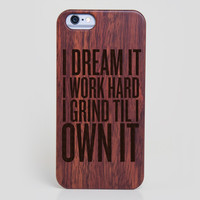 Beyonce Formation I Dream It I Work Hard I'll Grind Til I Own It iPhone 6 Case - All Wood Everything