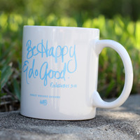 ABD Mug: Be Happy And Do Good
