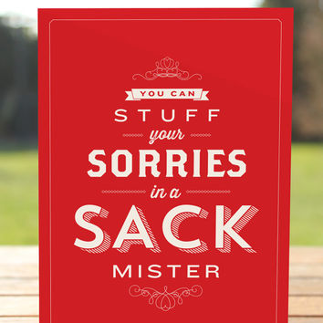 Stuff Your Sorries in a Sack - Greeting Card - Apology Card - Forgiveness - Seinfeld Quote