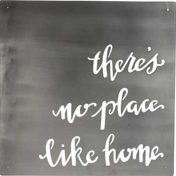 There's No Place Like Home | Metal Wall Art | 16-in