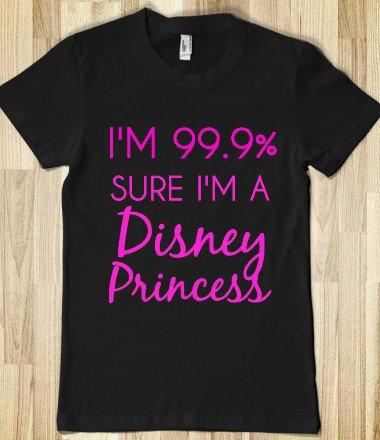 i'm 99.9% sure i'm a disney princess - glamfoxx.com