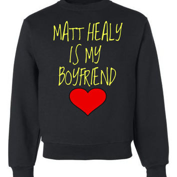 Matt Healy is my Boyfriend Crewneck Sweatshirt