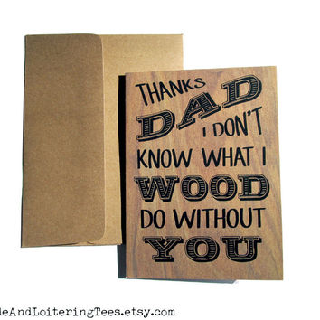 Father's Day Card - Don't Know What I Wood Do Without You - Pun Fathers Greeting Thanks Dad Pops