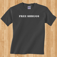 Trendy Pop Free shrugs hugs love drugs hippie weed flower child power Tee T-Shirt Ladies Youth Adult Unisex