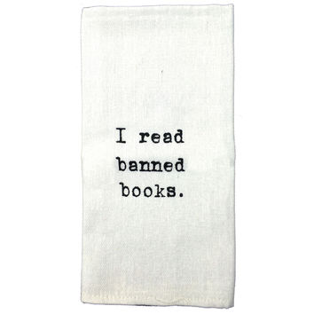 Flour Sack Quote Dish Kitchen Towels (I Read Banned Books)