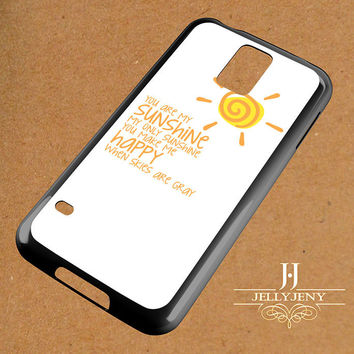 You Are My Sunshine Happy Samsung Galaxy S3 S4 S5 S6 S6 Edge Case | Galaxy Note 3 4 Case