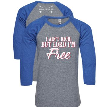 Southern Couture Lightheart I Ain't Rich but Lord I'm Free Raglan Long Sleeve T-Shirt