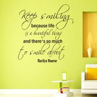 Wall Vinyl Decal Quote Sticker Home Decor Art Mural Keep smiling, because life is a beautiful thing and there's so much to smile about Marilyn Monroe Z266