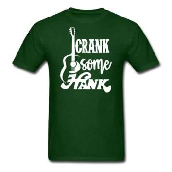 Crank Some Hank,Men's T-Shirt