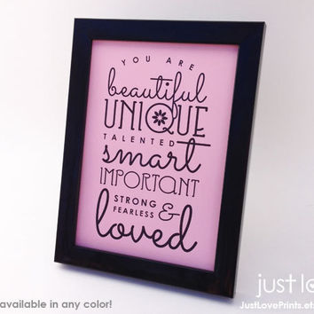 You are Beautiful, Unique, Talented, Smart, Important, Strong, Fearless, and Loved - (Black) FRAMED 5x7 Print - Print Color Options