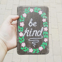 Be kind. Shabby Chic Sign, Sign, Decor, signage,rustic decor