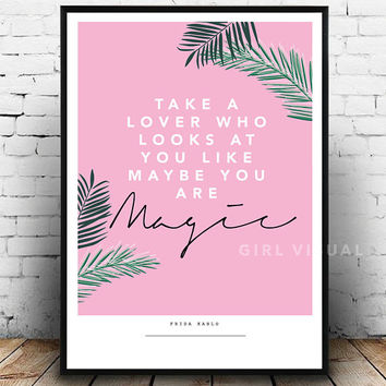 Fashion prints, Frida Kahlo quote print, frida kahlo poster, frida kahlo fashion print, pink tropical quote print, summer home decor prints