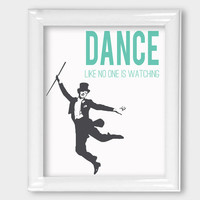 Digital Print Dance Like No One Is Watching 8x10 Wall Art Wall Decor Office Inspirational Quote Theater Art Dance Retro Print Fred Astaire