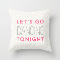 Let's go dancing tonight  Throw Pillow by Allyson Johnson