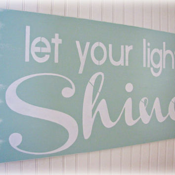 Let Your Light Shine - Antiqued Inspiration Sign- Happy - Robin's Egg Blue
