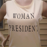 Shirt Women's Rights Feminist Tank Woman President Election Feminism Clothing USA Politics Activist Equality Protest Powerful Campaign  166