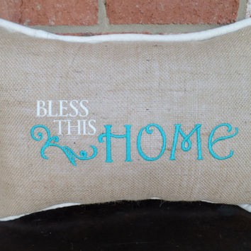 Bless this House Embroidered Burlap  Pillow,, decorative pillow, mothers day gift, Burlap throw pillow, housewarming